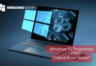 Windows 10 Programsız Orjinal Nasıl Yapılır 2021