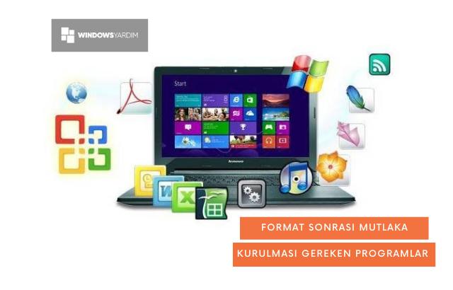 Format Sonrası Kurulması Gereken Programlar