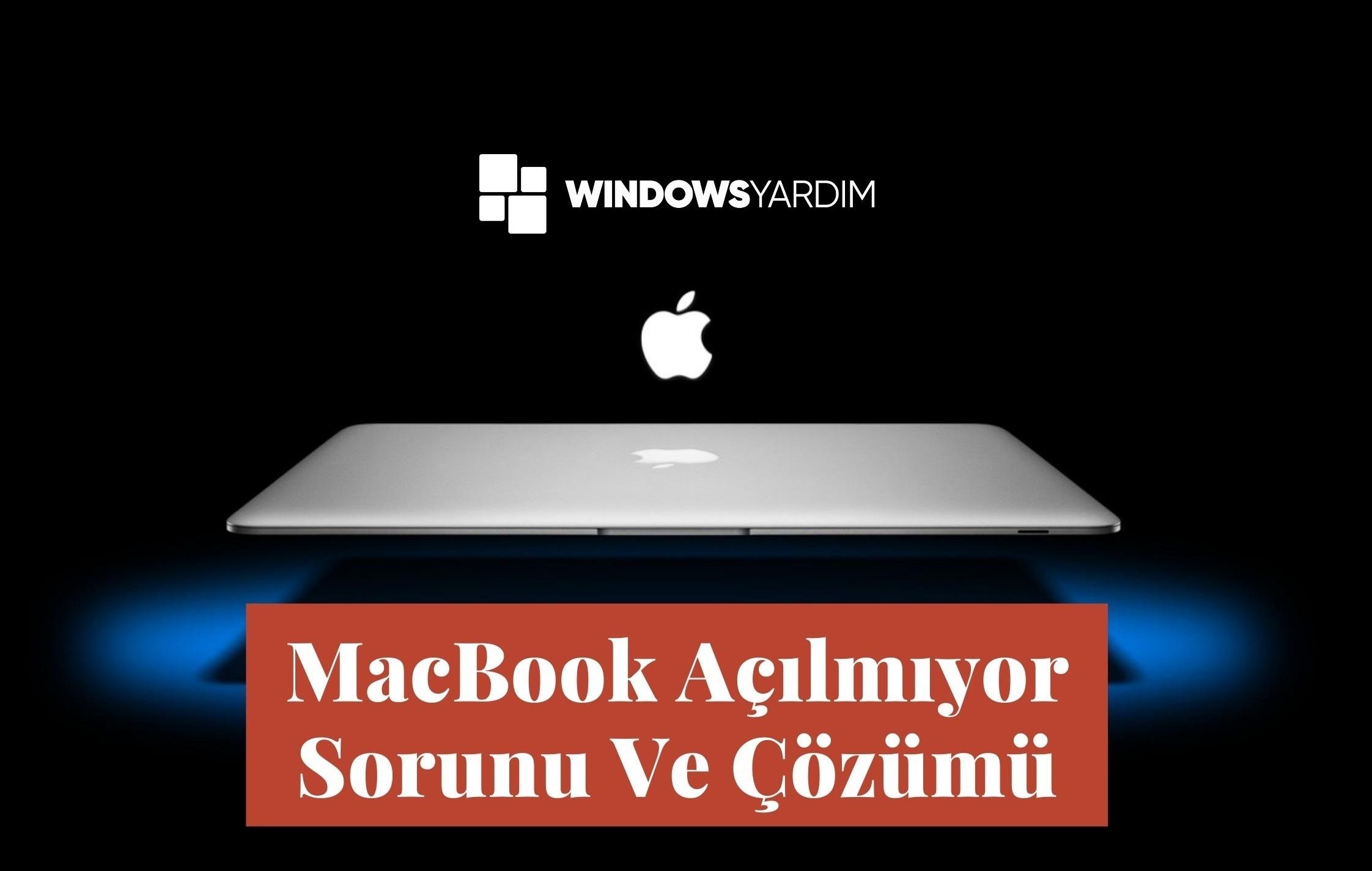 MacBook Açılmıyor Sorunu Ve Çözüm