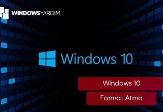 Windows 10 Format Atma Resimli Anlatım 2021