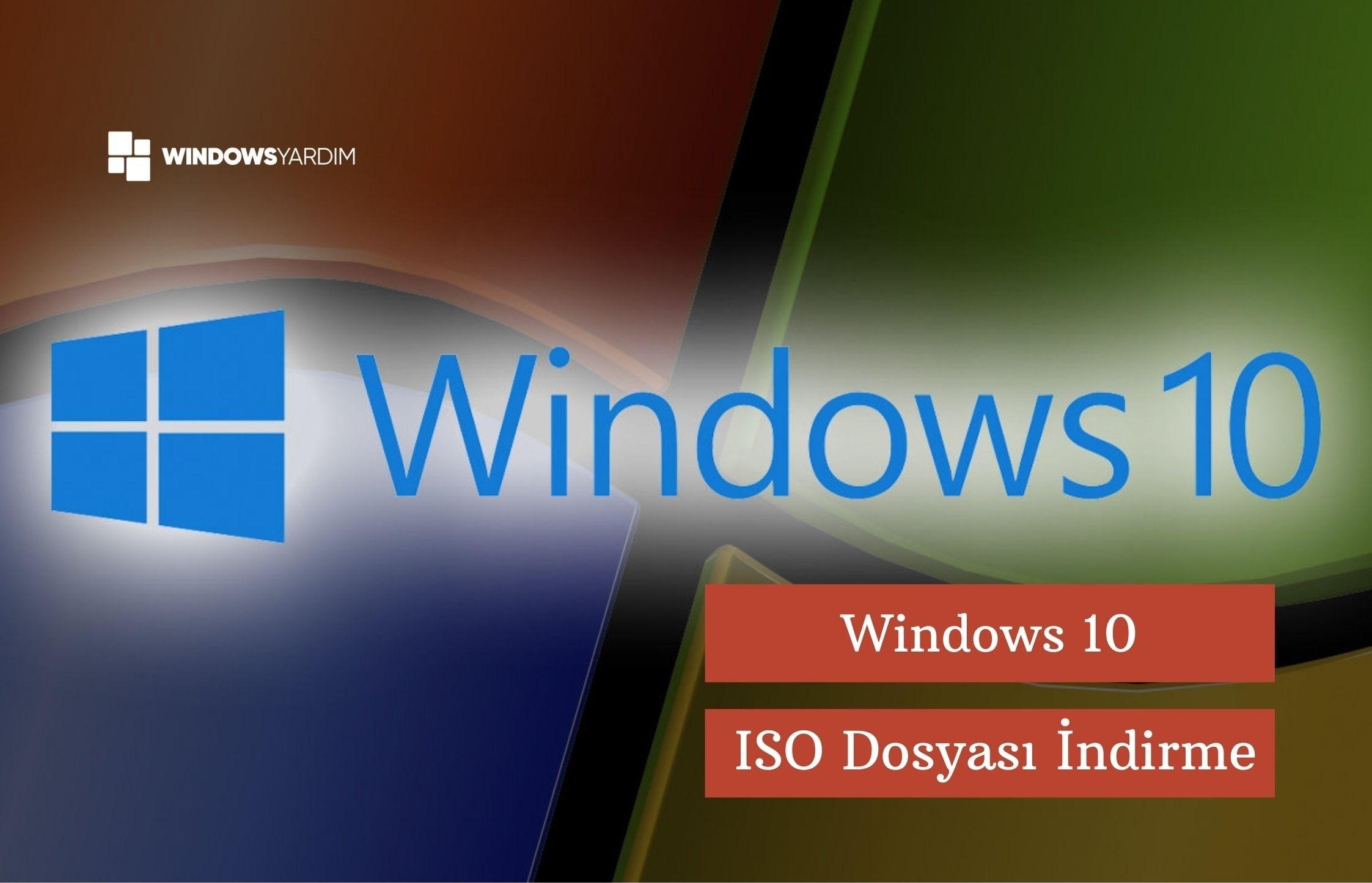 Windows 10 ISO Dosyası