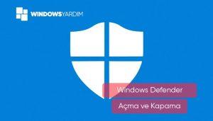 Windows 10'da Defender Kapatma