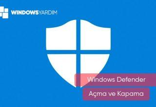 Windows Defender Kapatma ve Açma 2021